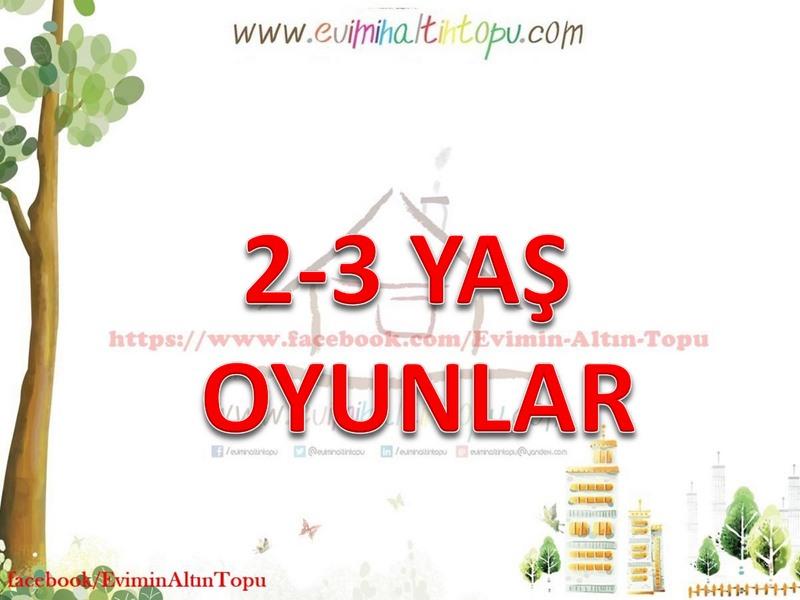 2-3 yaş arası oynanabilecek oyunlar (1)